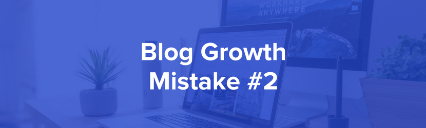 7 Reasons Why Your Blog Isn't Growing